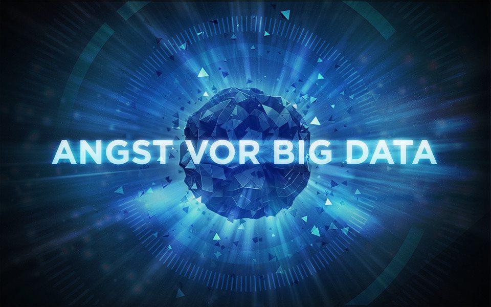 Digitalisierung und die Angst vor Big Data