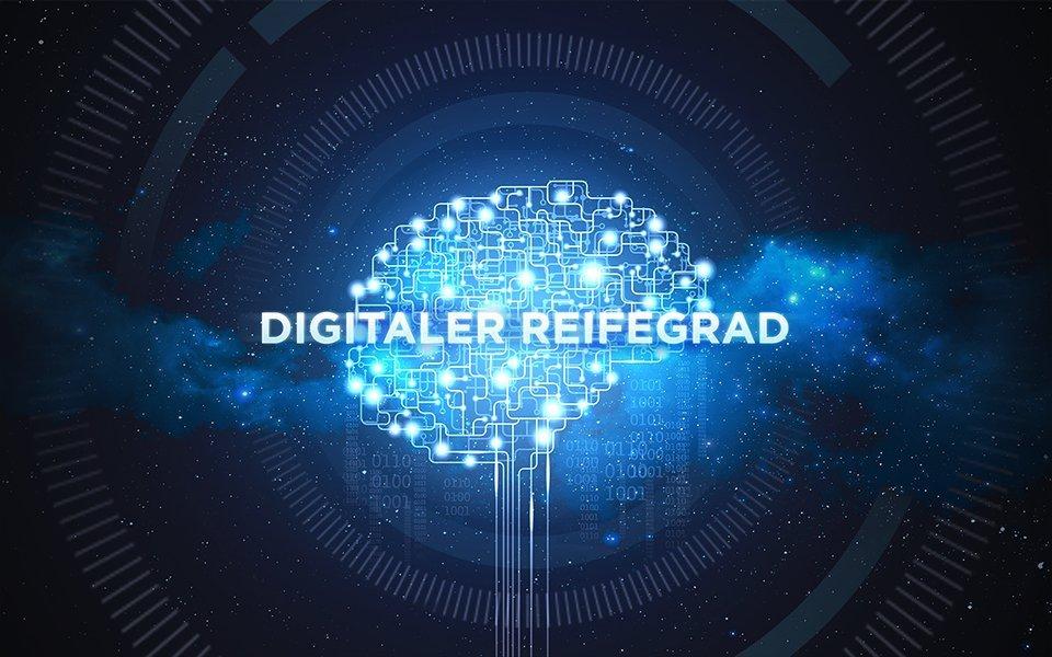 Welchen digitalen Reifegrad hat Dein Unternehmen?
