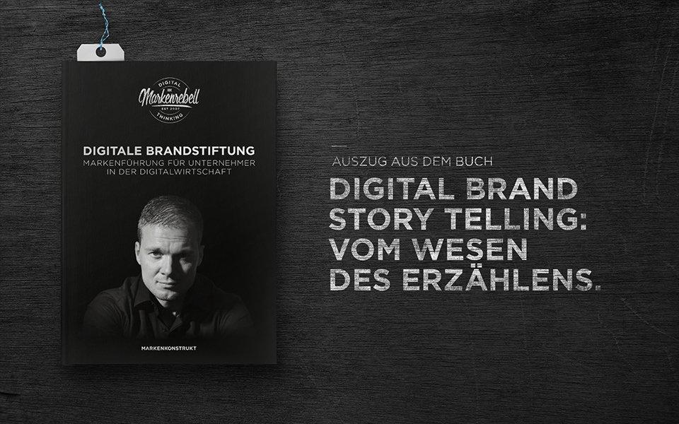 Digital Brand Story Telling: Vom Wesen des Erzählens