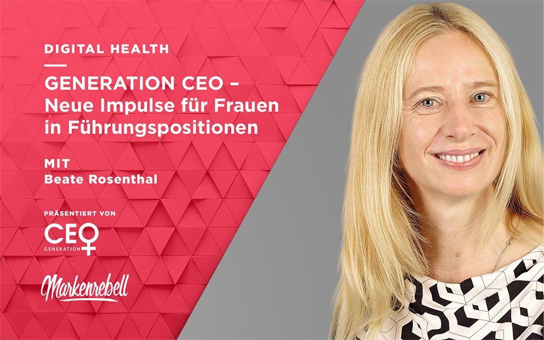 Beate Rosenthal | GENERATION CEO – Neue Impulse für Frauen in Führungspositionen