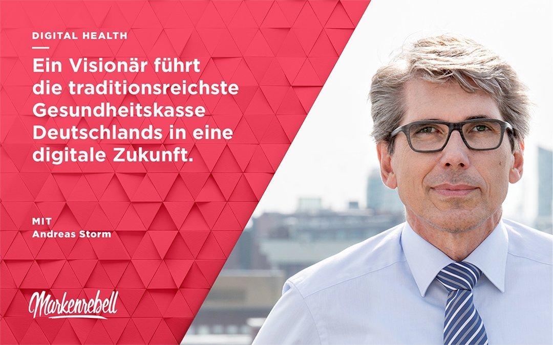 Andreas Storm | Ein Visionär führt die traditionsreichste Gesundheitskasse Deutschlands in eine digitale Zukunft.