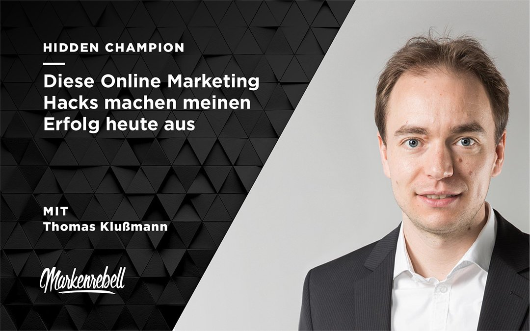 Thomas Klußmann | Diese Online Marketing Hacks machen meinen Erfolg heute aus