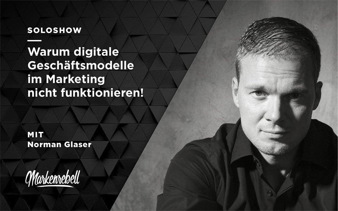 SOLOSHOW | Warum digitale Geschäftsmodelle im Marketing nicht funktionieren!