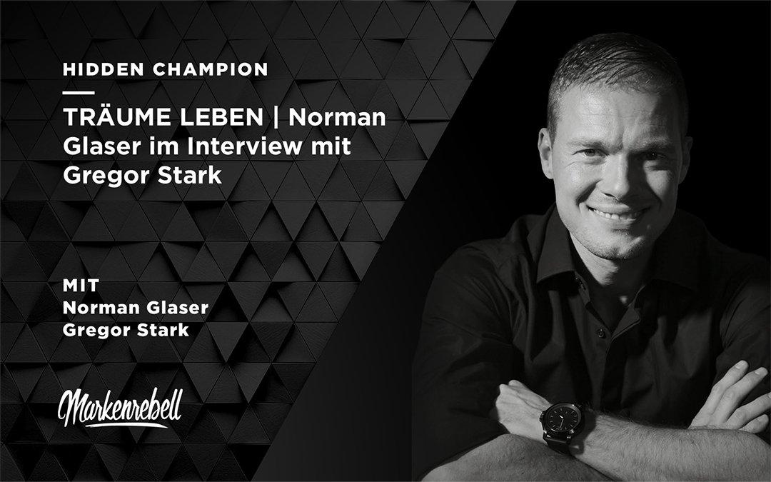 TRÄUME LEBEN | Norman Glaser im Interview mit Gregor Stark