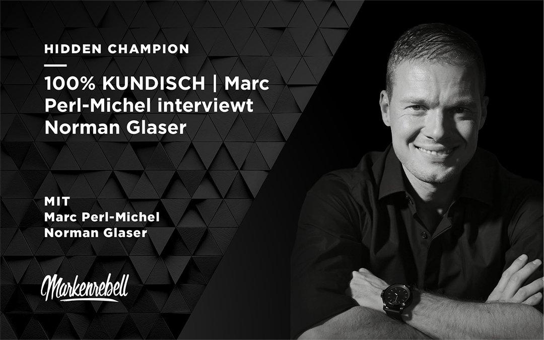 100% KUNDISCH | Marc Perl-Michel interviewt Norman Glaser
