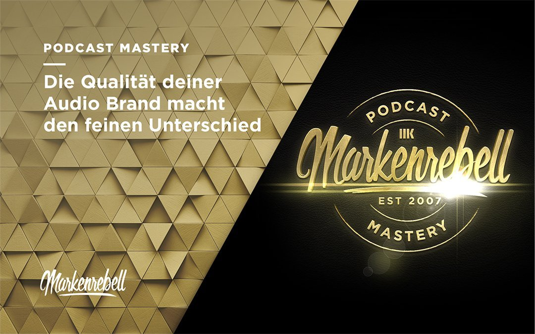 PODCAST MASTERY | Die Qualität deiner Audio Brand macht den feinen Unterschied