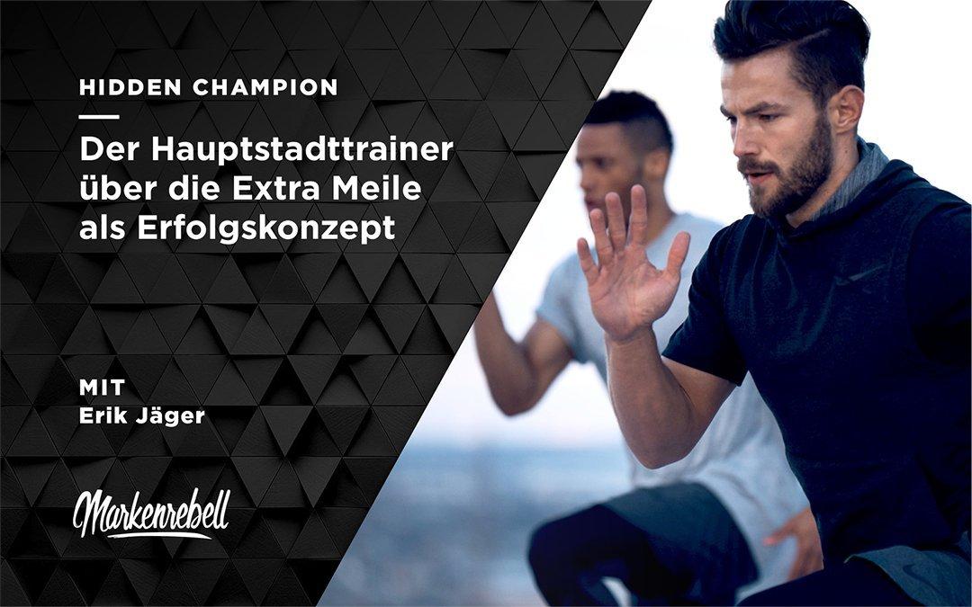 ERIK JÄGER | Der Hauptstadttrainer über die Extra Meile als Erfolgskonzept