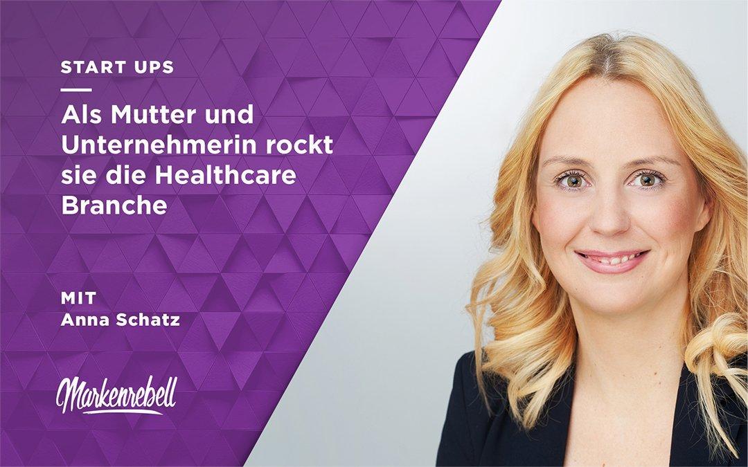 ANNA SCHATZ | Als Mutter und Unternehmerin rockt sie die Healthcare Branche