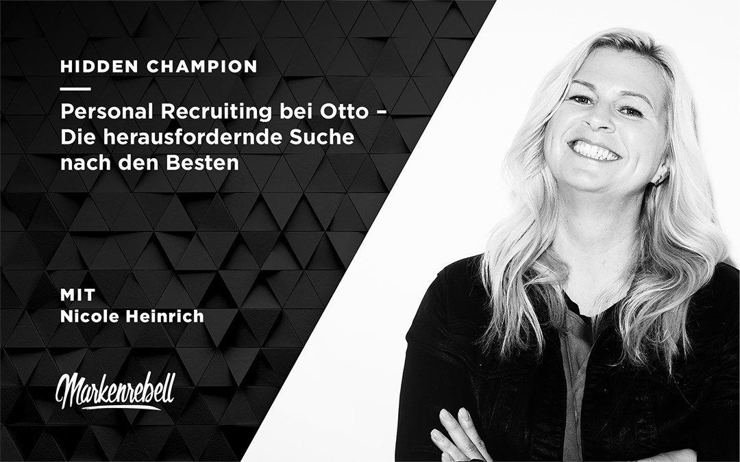 NICOLE HEINRICH | Personal Recruiting bei OTTO – Die herausfordernde Suche nach den Besten