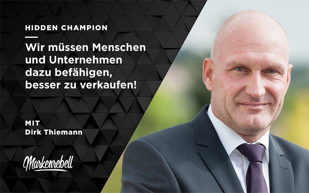 Dirk Thiemann | Wir müssen Menschen und Unternehmen dazu befähigen, besser zu verkaufen!