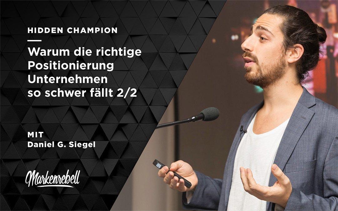 DANIEL G. SIEGEL 2/2 | Warum die richtige Positionierung Unternehmen so schwer fällt
