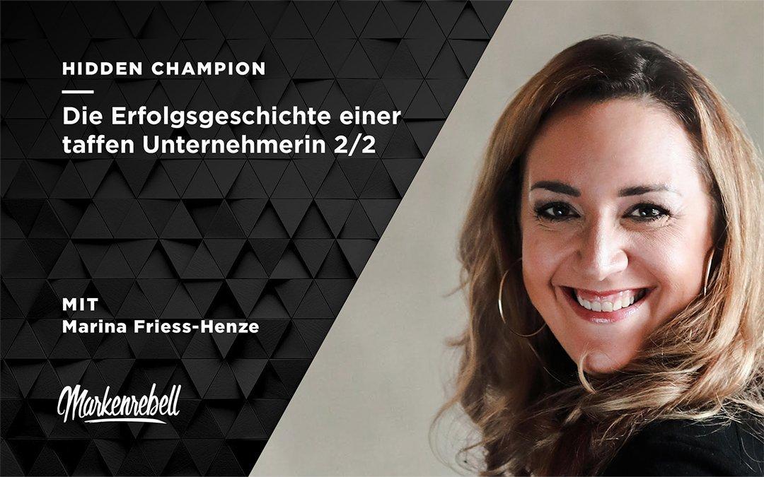 MARINA FRIESS-HENZE 2/2 | Die Erfolgsgeschichte einer taffen Unternehmerin