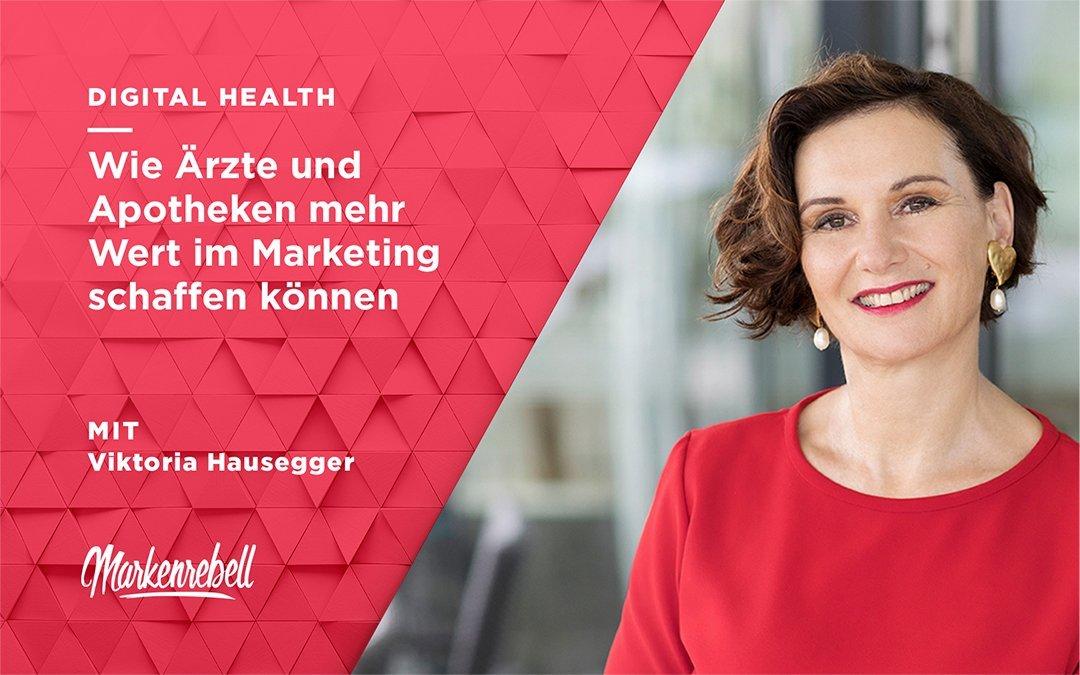 VIKTORIA HAUSEGGER | Wie Ärzte und Apotheken mehr Wert im Marketing schaffen können