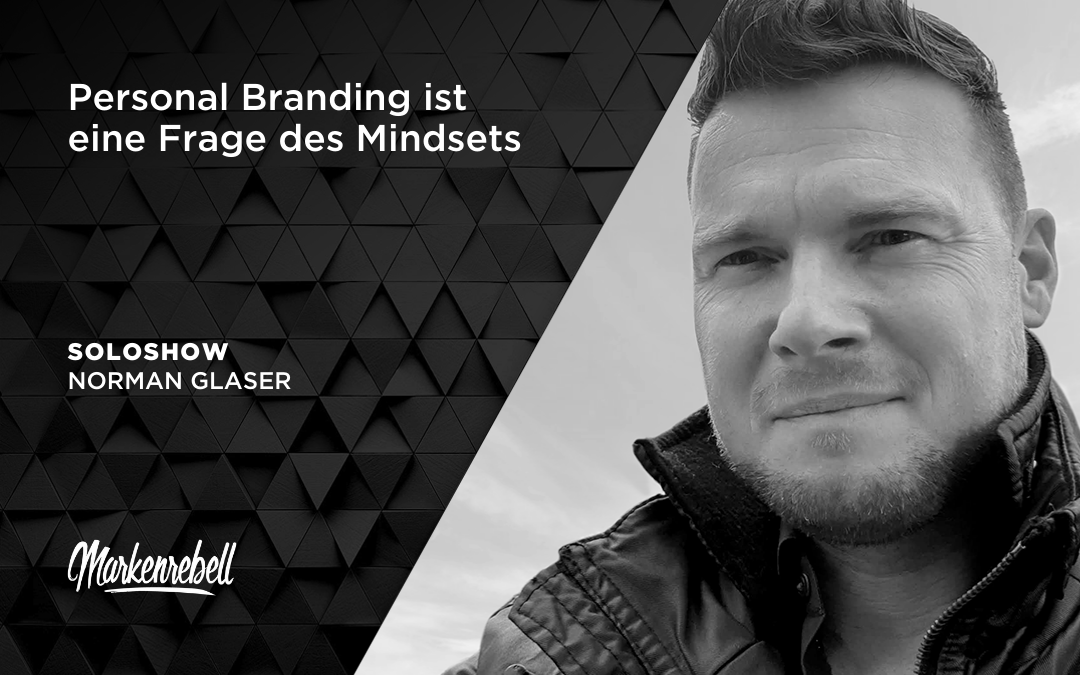 SOLOSHOW | Personal Branding ist eine Frage des Mindsets