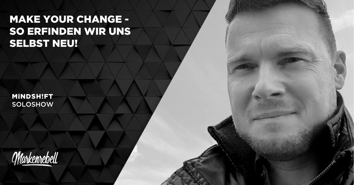SOLOSHOW | MAKE YOUR CHANGE – So erfinden wir uns selbst neu!