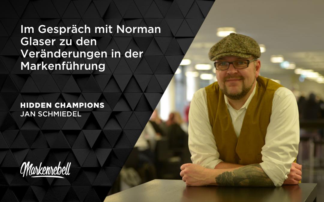JAN SCHMIEDEL | Im Gespräch mit Norman Glaser zu den Veränderungen in der Markenführung