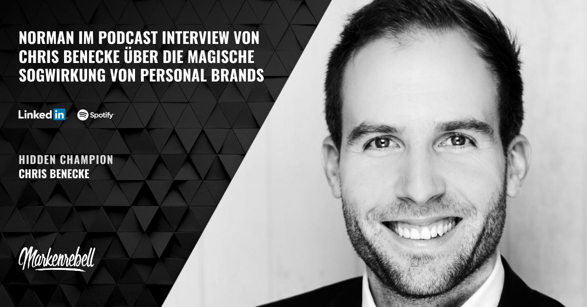 Norman im Podcast Interview von Chris Benecke über die magische Sogwirkung von Personal Brands