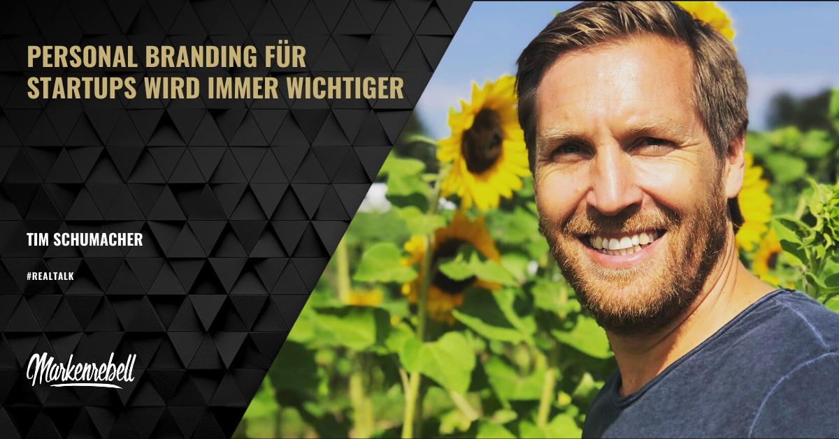TIM SCHUMACHER | Personal Branding für Startups wird immer wichtiger