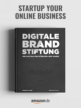 Digitale Brandstiftung, Norman Müller, Digitalisierung, Online Business, Personal Branding