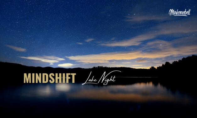 MINDSHIFT LAKE NIGHT | Ein Gespräch unter Freunden