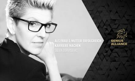 Silvia Dervisevic | Wie du als Frau und Mutter trotzdem erfolgreich Karriere machen kannst