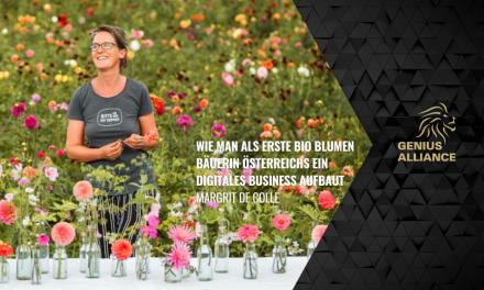 Margrit De Colle | Wie man als erste Bio Blumen Bäuerin Österreichs ein digitales Business aufbaut