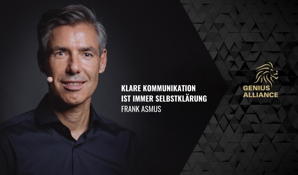 Frank Asmus | Klare Kommunikation ist immer Selbstklärung
