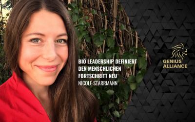Nicole Starrmann – Bio Leadership definiert den menschlichen Fortschritt neu