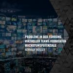 Probleme in der Führung virtueller Teams vernichten Wachstumspotenziale