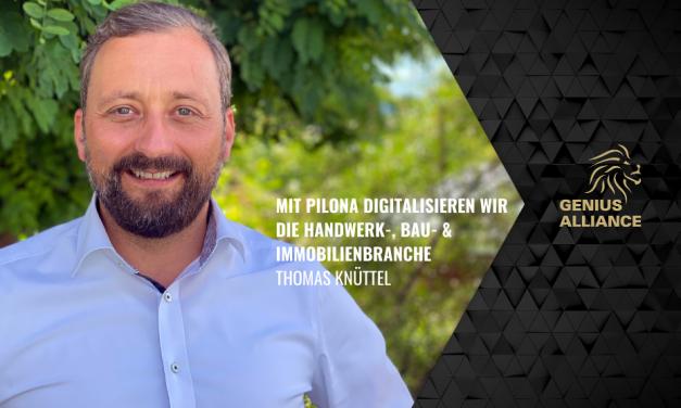 Thomas Knüttel | Mit PILONA digitalisieren wir die Handwerk-, Bau- & Immobilienbranche