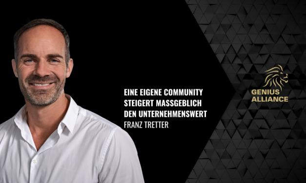 Franz Tretter | Eine eigene Community steigert maßgeblich den Unternehmenswert