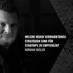 Welche neuen Vermarktungsstrategien sind für Startups zu empfehlen?