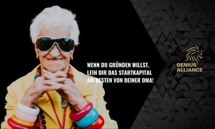 Wenn du gründen willst, leih dir das Startkapital am besten von deiner Oma!