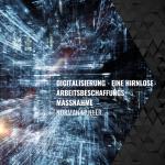 Digitalisierung – eine hirnlose Arbeitsbeschaffungsmaßnahme