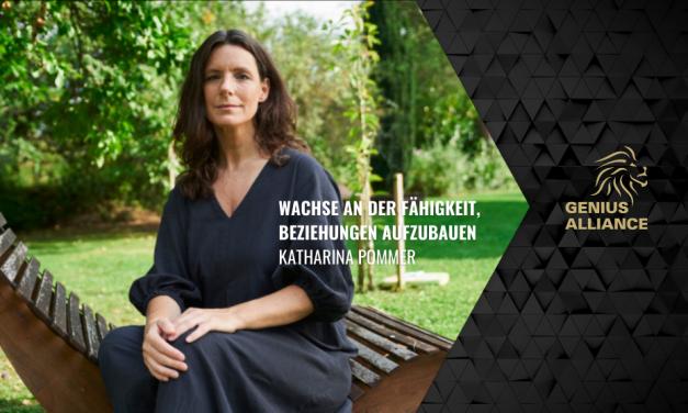 Katharina Pommer | Wachse an der Fähigkeit, Beziehungen aufzubauen