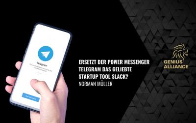 Ersetzt der Power Messenger Telegram das geliebte Startup Tool Slack?